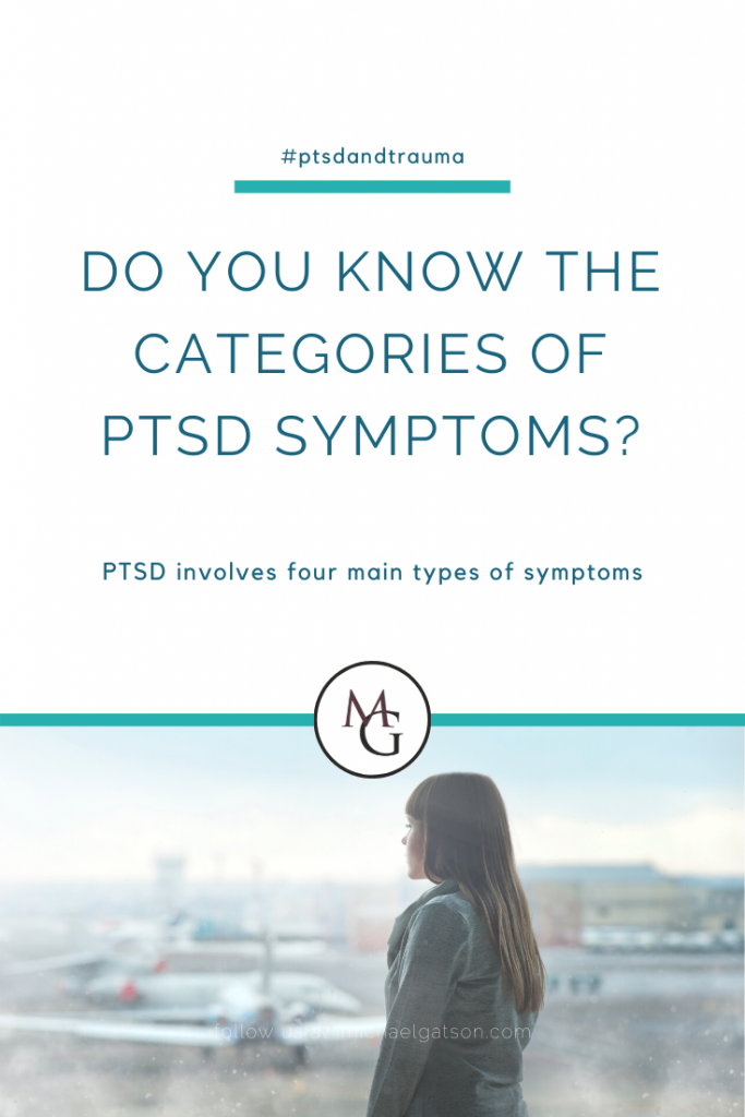 Do you know the Categories of PTSD Symptoms