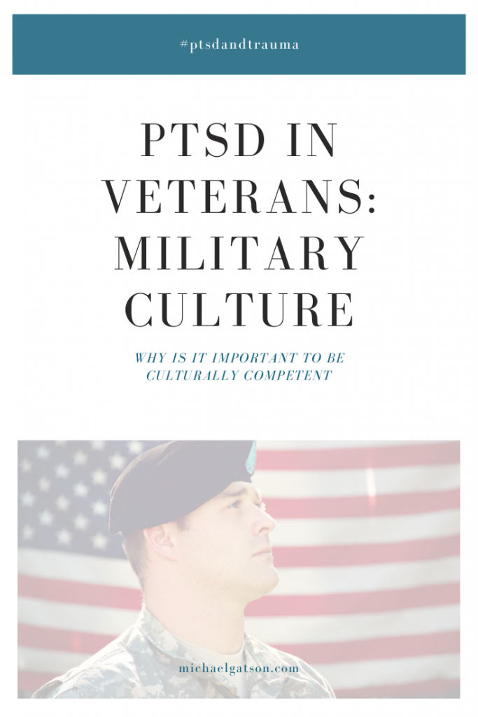 PTSD in veterans: Military Culture