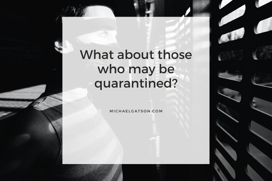 What about those who may be quarantined?